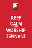 KEEP CALM AND WORSHIP TENNANT - Personalised Poster large