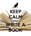 KEEP CALM AND WRITE A BOOK - Personalised Poster large