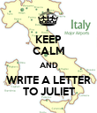 KEEP CALM AND WRITE A LETTER TO JULIET - Personalised Poster large