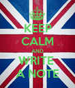 KEEP CALM AND WRITE  A NOTE - Personalised Poster large