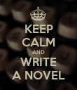 KEEP CALM AND WRITE A NOVEL - Personalised Poster large