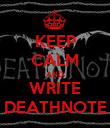 KEEP CALM AND WRITE DEATHNOTE - Personalised Poster large