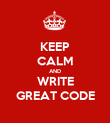 KEEP CALM AND WRITE GREAT CODE - Personalised Poster large