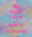 KEEP CALM AND WRITE in journal - Personalised Poster large