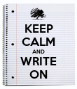 KEEP CALM AND WRITE ON - Personalised Poster large