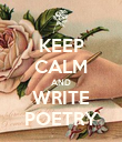 KEEP CALM AND WRITE POETRY - Personalised Poster large