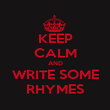 KEEP CALM AND WRITE SOME RHYMES - Personalised Poster large