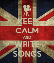 KEEP CALM AND WRITE SONGS - Personalised Poster large