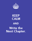 KEEP CALM AND Write the Next Chapter. - Personalised Poster large