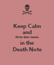 Keep Calm and Write their names in the Death Note - Personalised Poster large