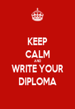 KEEP CALM AND WRITE YOUR DIPLOMA - Personalised Poster large