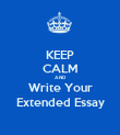 KEEP CALM AND Write Your Extended Essay - Personalised Poster large