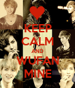 KEEP CALM AND WUFAN MINE - Personalised Poster large