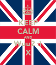 KEEP CALM AND Wuu2 :) X - Personalised Poster large