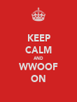 KEEP CALM AND WWOOF ON - Personalised Poster large