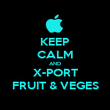 KEEP CALM AND X-PORT FRUIT & VEGES - Personalised Poster large