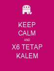 KEEP CALM AND X6 TETAP KALEM - Personalised Poster large