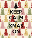 KEEP CALM AND XMAS ON - Personalised Poster large