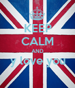 KEEP CALM AND y love you  - Personalised Poster large