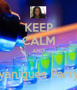 KEEP CALM AND  yaniques Party - Personalised Poster large