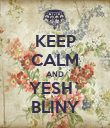 KEEP CALM AND YESH` BLINY - Personalised Poster large