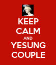 KEEP CALM AND YESUNG COUPLE - Personalised Poster large