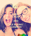 KEEP  CALM  AND YLE & RAKI FOREVER! - Personalised Poster large