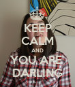 KEEP CALM AND YOU ARE  DARLING - Personalised Poster large