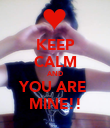 KEEP CALM AND YOU ARE  MINE!! - Personalised Poster large