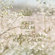 KEEP CALM AND you know, just... KEEP CALM - Personalised Poster large