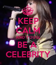 KEEP CALM AND YOU'LL BE A  CELEBRITY - Personalised Poster large