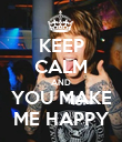 KEEP CALM AND YOU MAKE ME HAPPY - Personalised Poster large