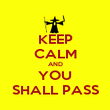 KEEP CALM AND YOU SHALL PASS - Personalised Poster large