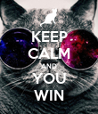 KEEP CALM AND YOU WIN - Personalised Poster large
