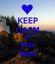 KEEP CALM AND you won - Personalised Poster large