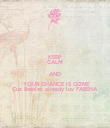 KEEP CALM AND  YOUR CHANCE IS GONE Cuz Beatles already luv FABEHA - Personalised Poster large
