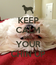 KEEP CALM AND YOUR CHIN UP - Personalised Poster large
