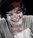 KEEP CALM AND Your Smile - Personalised Poster large