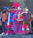 KEEP CALM AND YOUTUBE Janoskians - Personalised Poster large