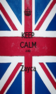 KEEP CALM AND  Zayca - Personalised Poster large