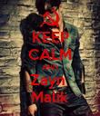 KEEP CALM AND Zayn  Malik - Personalised Poster large