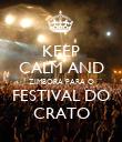 KEEP CALM AND ZIMBORA PARA O FESTIVAL DO CRATO - Personalised Poster large