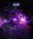 KEEP CALM AND ZONE OUT - Personalised Poster large