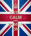 KEEP CALM AND ZUMBA ON - Personalised Poster large