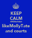 KEEP CALM ANDbeAdon likeMollyTate and courts - Personalised Poster large