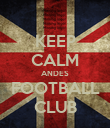 KEEP CALM ANDES FOOTBALL CLUB - Personalised Poster large