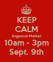 KEEP CALM Angaston Market 10am - 3pm Sept. 9th - Personalised Poster large
