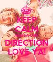 KEEP CALM ANISHA ONE DIRECTION LOVE YA! - Personalised Poster large