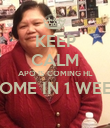 KEEP CALM APO IS COMING HL HOME IN 1 WEEK  - Personalised Poster large