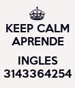 KEEP CALM APRENDE  INGLES 3143364254 - Personalised Poster large